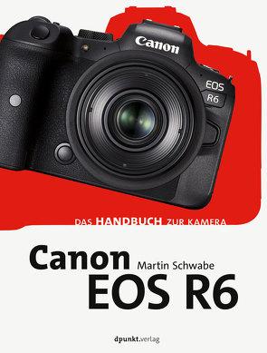 Canon EOS R6 von Schwabe,  Martin