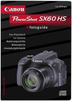 Canon Powershot SX60 HS fotoguide von Willinger,  Kay