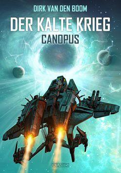 Canopus – Der Kalte Krieg 1 von Berger,  Dirk, Boom,  Dirk van den