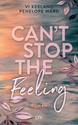 Can't stop the Feeling von Görnig,  Antje, Keeland,  Vi, Ward,  Penelope