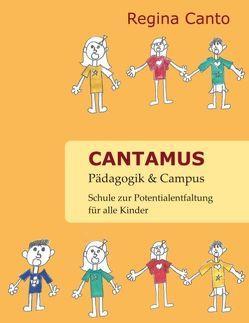 Cantamus Pädagogik & Campus von Canto,  Regina