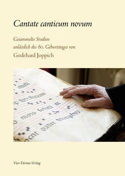 Cantate canticum novum von Grün,  Anselm, Joppich,  Godehard, Malfér,  Benno