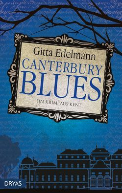 Canterbury Blues von Edelmann,  Gitta
