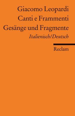 Canti e Frammenti /Gesänge und Fragmente von Leopardi,  Giacomo