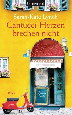 Cantucci-Herzen brechen nicht von Geng,  Claudia, Lynch,  Sarah-Kate