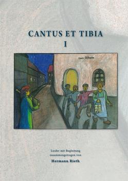 Cantus et Tibia Band 1 von Bildstein,  Georg, Rieth,  Hermann