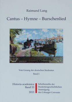 Cantus – Hymne – Burschenlied (Band 1) von Lang,  Raimund