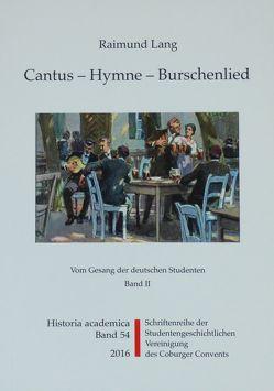 Cantus – Hymne – Burschenlied (Band 2) von Lang,  Raimund