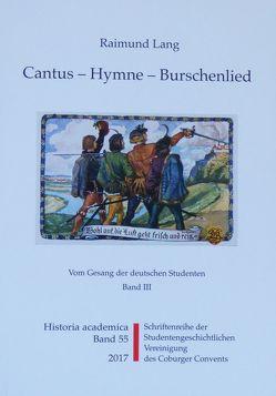 Cantus – Hymne – Burschenlied (Band 3) von Lang,  Raimund