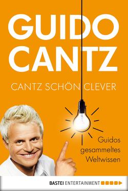 Cantz schön clever von Cantz,  Guido