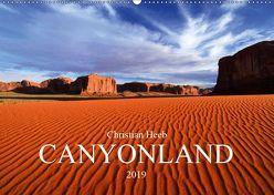 CANYONLAND USA Christian Heeb (Wandkalender 2019 DIN A2 quer) von Heeb,  Christian