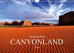 CANYONLAND USA Christian Heeb (Wandkalender 2019 DIN A4 quer) von Heeb,  Christian