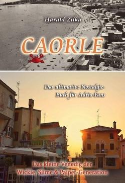 CAORLE – Das ultimative Fanbuch von Zilka,  Harald