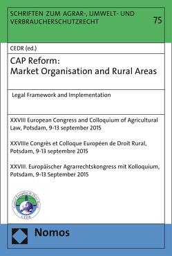 CAP Reform: Market Organisation and Rural Areas von European Council for Agricultural Law / Comité Européen de Droit Rural / Europäisches Komitee für Agrarrecht, Norer,  Roland