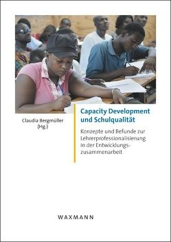 Capacity Development und Schulqualität von Bergmüller-Hauptmann,  Claudia