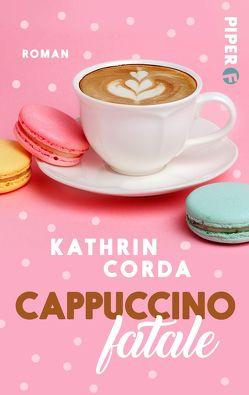 Cappuccino fatale von Corda,  Kathrin