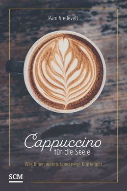 Cappuccino für die Seele von Vredevelt,  Pam