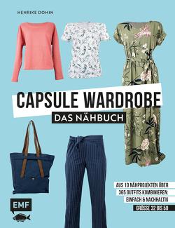 Capsule Wardrobe – Das Nähbuch von Domin,  Henrike