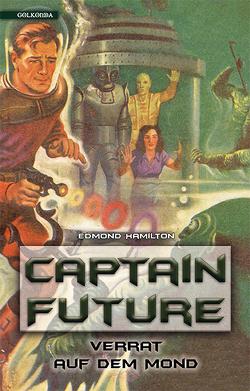 Captain Future 10: Verrat auf dem Mond von Hamilton,  Edmond, Würz,  Maike