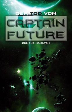Captain Future 22: Der Tod von Captain Future von Hamilton,  Edmond, Lengermann,  Frauke, van den Boom,  Dirk
