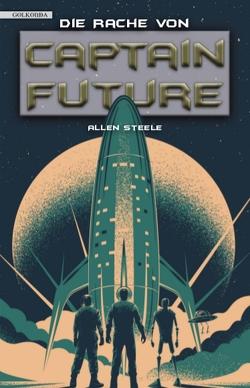 Captain Future 23: Die Rache von Captain Future von Hallmann,  Maike, Steele,  Allen