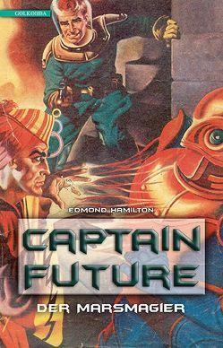 Captain Future 7: Der Marsmagier von Görden,  Thomas, Hamilton,  Edmond
