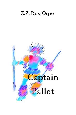 Captain Pallet von Orpo,  Z.Z. Rox