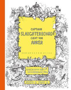Captain Slaughterboard geht vor Anker von Fetzer,  Fanni, Peake,  Mervyn