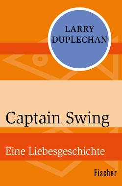 Captain Swing von Duplechan,  Larry, Wünsch,  Ulrich