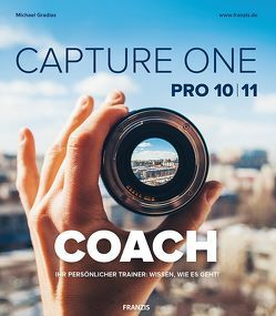 Capture ONE 2018 Pro COACH von Herrmann,  Andreas
