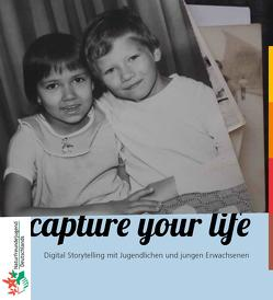 Capture Your Life von Nicolaisen,  Lukas, Schuch,  Jane, Zilz,  Marcus