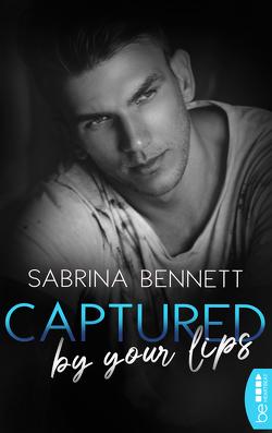Captured by your lips von Bennett,  Sabrina