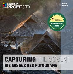 Capturing the Moment von Freeman,  Michael
