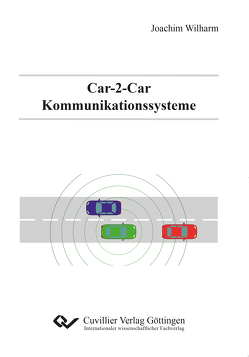 Car-2-Car Kommunikationssysteme von Wilharm,  Joachim