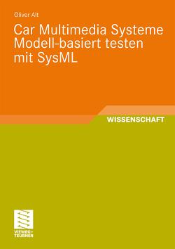 Car Multimedia Systeme Modell-basiert testen mit SysML von Alt,  Oliver