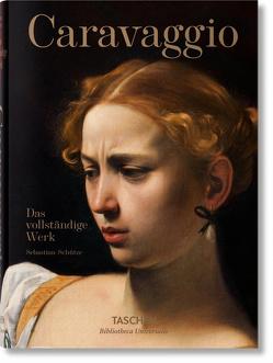 Caravaggio. Das vollständige Werk von Schütze,  Sebastian