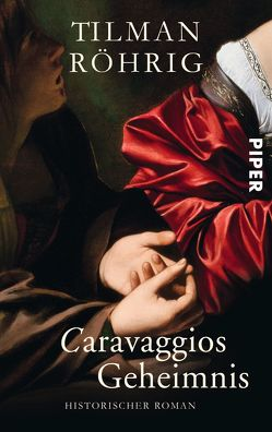 Caravaggios Geheimnis von Röhrig,  Tilman
