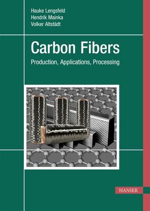 Carbon Fibers von Altstädt,  Volker, Lengsfeld,  Hauke, Mainka,  Hendrik