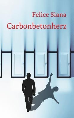 Carbonbetonherz von Siana,  Felice