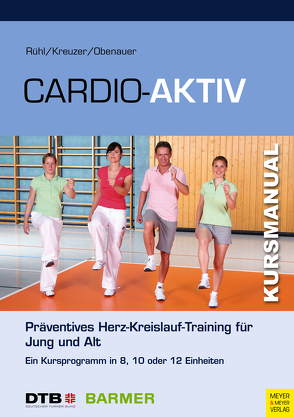 Cardio-Aktiv von Kreuzer,  Sandra, Obenauer,  Kerstin, Rühl,  Jörn