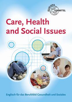 Care, Health and Social Issues von Nehlsen,  Karen, Payne,  John, Payne,  Julie, Schulz,  Eva, Schulz,  Lydia