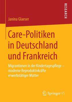 Care-Politiken in Deutschland und Frankreich von Glaeser,  Janina