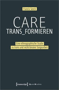 Care trans_formieren von Seeck,  Francis