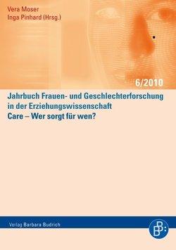 Care – Wer sorgt für wen? von Moser,  Vera, Pinhard,  Inga