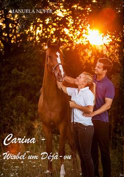 Carina – Wirbel um Déjà-vu von Nufer,  Manuela