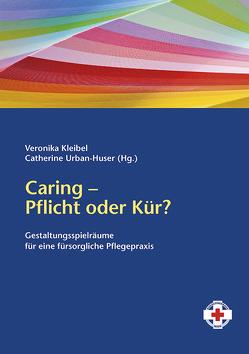 Caring – Pflicht oder Kür? von Kleibel,  Veronika, Urban-Huser,  Catherine