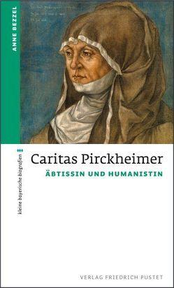 Caritas Pirckheimer von Bezzel,  Anne