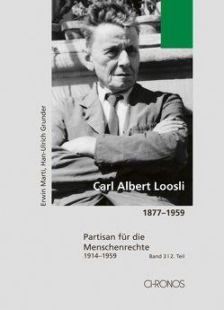 Carl Albert Loosli 1877-1959 / Carl Albert Loosli 1877–1959, Band 3/2 von Grunder,  Hans-Ulrich, Marti,  Erwin