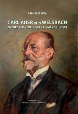 Carl Auer von Welsbach von Adunka,  Roland
