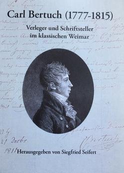 Carl Bertuch (1777-1815) von Seifert,  Siegfried